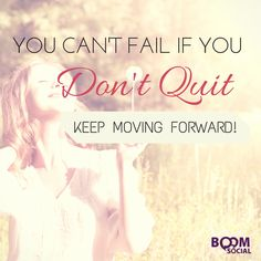 You only fail if you quit