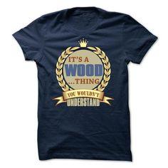 It's a WOOD thing T-Shirts, Hoodies, Sweatshirts, Tee Shirts (22.9$ ==► Shopping Now!)