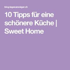 10 Tipps Für Eine Schönere Küche | Sweet Home