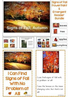 Fall into savings with this bundle pack that contains our Signs of the Fall Season PowerPoint presentation plus coordinating emergent readers plus templates for student-made books plus word wall cards plus printable pages for checking students' comprehension. https://www.teacherspayteachers.com/Product/Signs-of-the-Fall-Season-PowerPoint-Emergent-Reader-Bundle-2093533