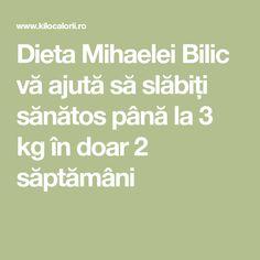 Dieta Mihaelei Bilic vă ajută să slăbiți sănătos până la 3 kg în doar 2 săptămâni 1, Weight Loss, Math Equations, How To Plan, Health, Fitness, Diet, Salads, Health Care
