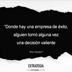 Hay que tener valor para tomar decisiones