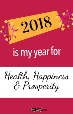 Make 2018 a great year filled with Health, Happiness and Prosperity.