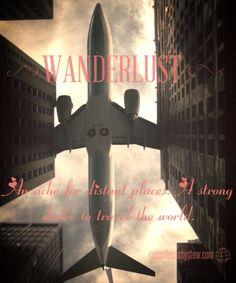 Wanderlust....traveling the globe