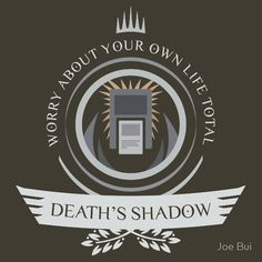 Magic the Gathering - Death's Shadow Life V1 #mtg #shirt #design #humor #funny #witty #redbubble #magicthegathering #epicupgrades #magic #death #shadow #modern