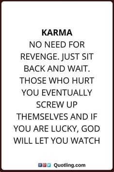 and i will wait. karma quotes Karma: No need for revenge. Just sit back and wait. Those who hurt you eventually screw up themselves and if you are lucky. God will let you watch. Funny Karma Quotes, People Quotes, True Quotes, Words Quotes, Great Quotes, Motivational Quotes, Inspirational Quotes, Quotes About Karma, Karma Sayings
