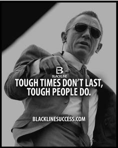 Tough times don't last, tough #people do #quotes