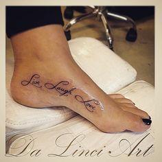 Live Laugh Love Tattoo Made by linda Roos - Da Linci Art, Zwijndrecht - The Netherlands www.dalinciart.nl