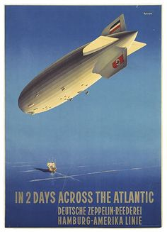 In 2 Tagen uber den Ozean Zeppelin by Ottomar Anton Fine Art Print Zeppelin, Vintage Advertisements, Vintage Ads, Unique Vintage, Retro Poster, Art Deco Posters, Ww2 Posters, Art Graphique, Vintage Travel Posters