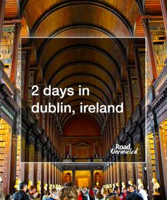 2 Days in Dublin: What to see, where to eat, and what to do with a short amount of time. #Travel #Ireland #Dublin