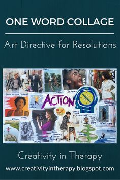 Art therapy directive - collage based on your one word resolution for the year