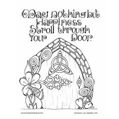 May Nothing But Happiness Stroll Through Your Door. Who lives behind this charming little door? A fairy? Or perhaps it is one of artist Jennifer Stay's little gnomes! Download and print this and many more coloring pages at coloringpagesbliss.com