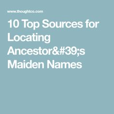 10 Top Sources for Locating Ancestor's Maiden Names