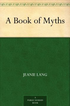 A Book of Myths by Jeanie Lang, http://www.amazon.com/dp/B0082PE03I/ref=cm_sw_r_pi_dp_2W7Nrb13SMWSF