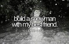 Yep, since I never seen snow too