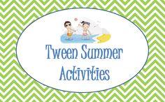 Summer activities for your tweens!