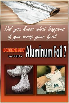 What Happens If You Wrap Your Feet with Aluminum Foil