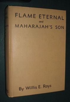 1936 First Edition Flame Eternal and Maharajah's Son By Willis E. Roys Lost Race