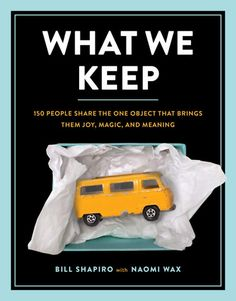 Buy What We Keep: 150 People Share the One Object that Brings Them Joy, Magic, and Meaning by Bill Shapiro, Naomi Wax and Read this Book on Kobo's Free Apps. Discover Kobo's Vast Collection of Ebooks and Audiobooks Today - Over 4 Million Titles! Good New Books, This Book, Date, Cheryl Strayed, Humans Of New York, Cheap Christmas Gifts, National Book Award, James Patterson, The Secret History