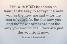 "Living with PTSD symptoms & ""the new normal."""