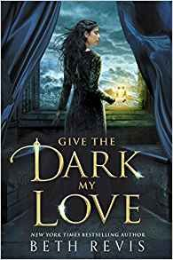 KISS THE BOOK: Give the Dark My Love by Beth Revis - ESSENTIAL
