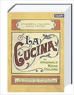 La Cucina – Die originale Küche Italiens: Das einzigartige Kochbuch mit 2.000…