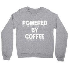 Powered By Coffee Shirt Crewneck Sweatshirt FUNKI SHOP https://www.amazon.com/dp/B01M1KPT9N/ref=cm_sw_r_pi_dp_x_NHCkybTC5V10Y