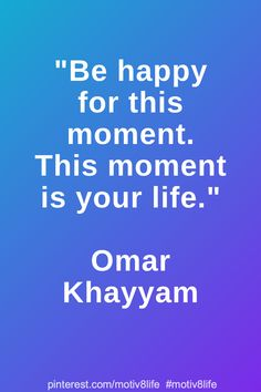 Be happy for this moment. This moment is your life. Positive Quotes For Life Motivation, Motivational Quotes For Life, Inspiring Quotes About Life, Life Quotes, Inspirational Quotes, Positivity, In This Moment, Happy, Quotes About Life