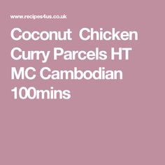 Coconut Chicken Curry Parcels HT MC Cambodian 100mins