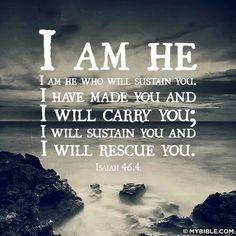 Isaiah 46:4  ~  I AM HE . . .