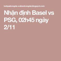 Nhận định Basel vs PSG, 02h45 ngày 2/11