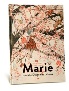 Mortier, Tine: Marie und die Dinge des Lebens Mortier, Tine: Marie and the Things of Life Good Books, Books To Read, My Books, K Om, Illustrator, World Of Books, Inspirational Books, Happy Baby, Children's Book Illustration