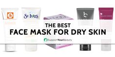 The Best Face Mask for Dry Skin – 2018 Reviews & Top Picks - Check it out here https://supportyourbeauty.com/best-face-mask-for-dry-skin/ on Support Your Beauty!  #DrySkin, #FaceMasks #beauty