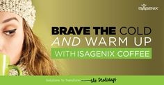 Winter is officially upon us! That means chilly mornings and even chillier evenings. Instead of sifting through the pantry looking for hot cocoa or other high-calorie comfort foods, try shaking off the cold weather and warming up instead with one of these delicious Isagenix Coffee ideas paired with a few special treats!