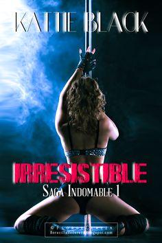 P R O M E S A S   D E   A M O R: Reseña   Irresistible, Kattie Black (FanArt realizado por FlordeCereza - Créditos de Promesas de Amor)