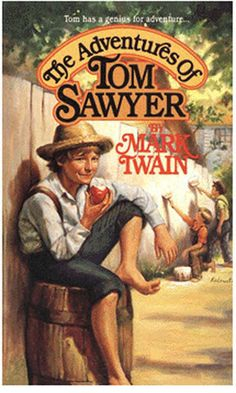 Mark Twain  The Adventures of Tom Sawyer  Tom Sawyer is a free spirit kid, running around and getting into as much trouble as he can.