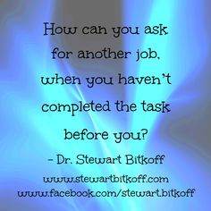 How can you ask for another job, when you haven't completed the #task before you? #Spirituality #Enlightenment #spiritualpath  #oneness #spiritualteaching #spiritualjourney#SpiritualQuote #QuoteOfTheDay