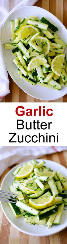 Garlic Butter Sauteed Zucchini – skillet zucchini with garlic lemon butter. Easy, healthy and takes 15 mins from prep to dinner table | rasamalaysia.com
