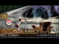 Veritas - Eric Dubay - Part 1 of 2 - Dissecting the Flat Earth Theory