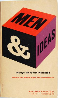 Book cover design by Elaine Lustig for Men and Ideas: History, the Middle Ages, the Renaissance; Essays by Johan Huizinga. New York: Meridian Books, 1959. D7 .H823