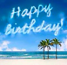 Happy Birthday beach palm trees blue sky - Happy Birthday Funny - Funny Birthday meme - - The post Happy Birthday beach palm trees blue sky appeared first on Gag Dad. Happy Birthday Pictures, Happy Birthday Funny, Happy Birthday Messages, Happy Birthday Greetings, Happy Birthday Male Friend, Birthday Blessings, Birthday Wishes Quotes, Birthday Memes, Happy B Day