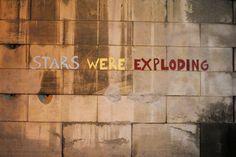 Stars Were Exploding