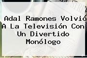 http://tecnoautos.com/wp-content/uploads/imagenes/tendencias/thumbs/adal-ramones-volvio-a-la-television-con-un-divertido-monologo.jpg Adal Ramones. Adal Ramones volvió a la televisión con un divertido monólogo, Enlaces, Imágenes, Videos y Tweets - http://tecnoautos.com/actualidad/adal-ramones-adal-ramones-volvio-a-la-television-con-un-divertido-monologo/