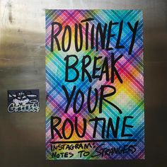 """0 Likes, 2 Comments - @toffee4108 on Instagram: """"""""Routinely break your routine"""" - Here we have another 'Instagram: Notes to strangers'. Colourful…"""""""