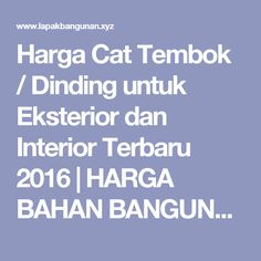 Harga Cat Tembok / Dinding untuk Eksterior dan Interior Terbaru 2016   HARGA BAHAN BANGUNAN TERBARU