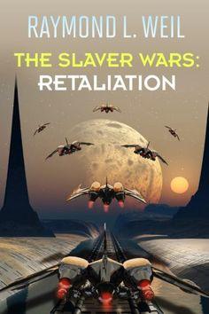 The Slaver Wars: Retaliation (Volume 5)