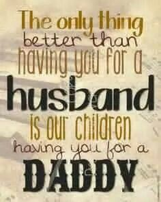 For my daughter & my man...