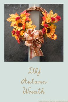 Easy to make DIY autumn wreath. All you need are some artificial flowers, ribbon and a willow wreath. Clear step instructions with pictures. Diy Fall Wreath, Autumn Wreaths, Easter Wreaths, Diy Autumn, Autumn Crafts, Willow Wreath, Country Wedding Decorations, Burlap Flowers, Wreath Forms