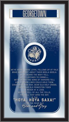 The Georgetown Hoyas Fight Song Mirror is the perfect way to show your school pride, proudly displaying the Georgetown University logo and the verses that get the Georgetown Hoyas fired up on game day
