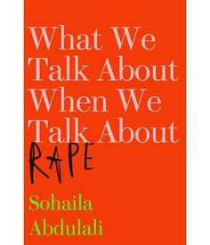 Sohaila Abdulali was gang-raped as a teenager in Bombay. Indignant at thedeafening silence on the issue in India, she wrote an article for a woman'smagazine questioning how we perceive rape and rape victims. Thirty yearslater she saw the story go viral in the wake of the horrific 2012 Delhi gangrape and the global outcry that followed.  She asks pertinent questions: Is rape always a life-defining event? Doesrape always symbolize something? Is rape worse than death? Is rape related to desire?…